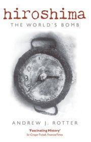 Hiroshima The World's Bomb cover