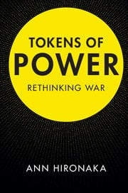 review essay on tokens of power rethinking war issfissf h diplo issf review essay 36